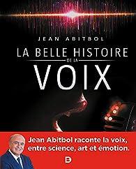 La belle histoire de la voix par Jean Abitbol
