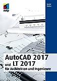 AutoCAD 2017 und LT 2017 für Architekten und Ingenieure (mitp Professional)