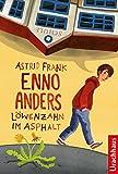 Enno Anders: Löwenzahn im Asphalt von Astrid Frank