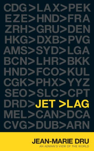 Jet Lag: An Adman's View of the Worl...