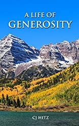 A Life of Generosity: 21 Days to Living a Full Life With a Generous Heart (English Edition)
