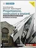 Progettazione, costruzione e impianti. Architettura nel tempo. Per le Scuole superiori. Con espansione online