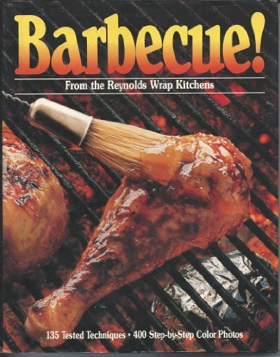 Barbecue!: From the Reynolds Wrap Kitchens by Reynolds Metals Co. (1983) Hardcover