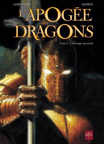 L'apogée des Dragons T01: l'héritage Ancestrale