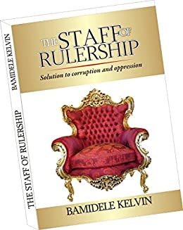 The staff of rulership solution to corruption and oppression the staff of rulership solution to corruption and oppression understanding rulership book 1 fandeluxe Gallery