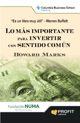 LO MAS IMPORTANTE PARA INVERTIR CON SENTIDO COMUN por Howard Marks