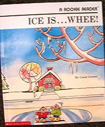 Ice is ...Whee! (Rookie Reader) [Taschenbuch] by Carol Greene
