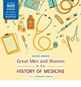 [(Great Men and Women in the History of Medicine)] [ By (author) David Angus, Read by Benjamin Soames ] [October, 2013]