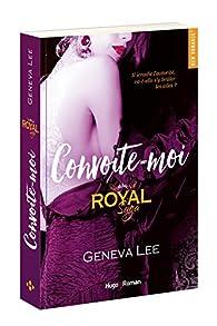 Royal Saga, tome 5  : Convoite-moi par Geneva Lee
