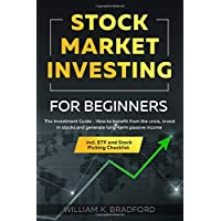 Stock Market Investing For Beginners: The Investment Guide - How to benefit from the crisis, invest in stocks and…