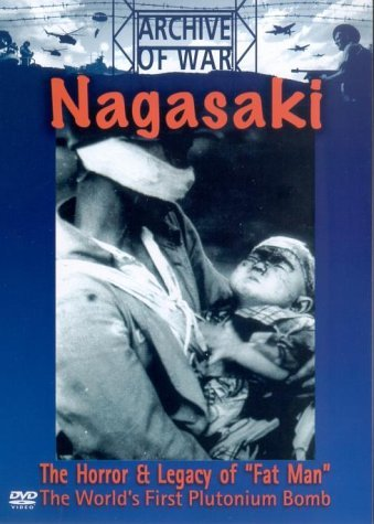 Nagasaki - The Horror And Legacy Of Fat Man [DVD]