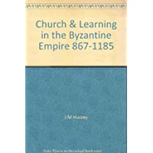 Church & Learning in the Byzantine Empire 867-1185