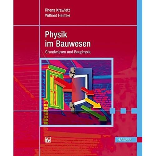 Pdf Download Physik Im Bauwesen Grundwissen Und Bauphysik Kostenlos Bucher Online Lesen Herunterladen 316