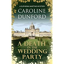 A Death In The Wedding Party: A Euphemia Martins Murder Mystery (A Euphemia Martins Mystery Book 4)