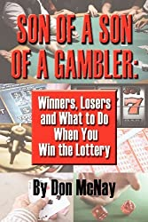 Son of a Son of a Gambler: Winners, Losers and What to Do When You Win the Lottery by Don McNay (2008-01-14)