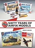 Sixty Years of Airfix Models by Jeremy Brook (2016-02-02) - 02/02/2016