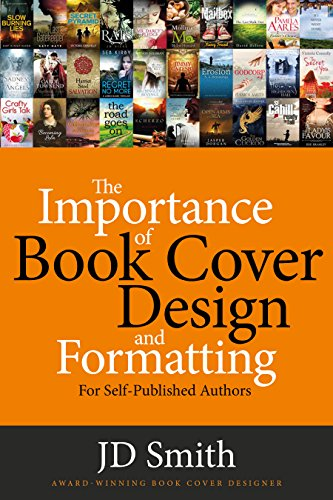 The Importance of Book Cover Design and Formatting: For self ...