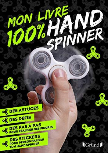 Mon livre 100 % hand spinner - avec 70 stickers déco