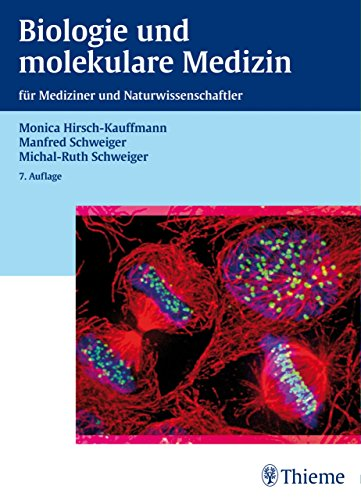 Biologie und molekulare Medizin: für Mediziner und Naturwissenschaftler