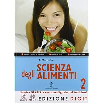 Scienza Degli Alimenti - Volume 2. Con Me Book E Contenuti Digitali Integrativi Online