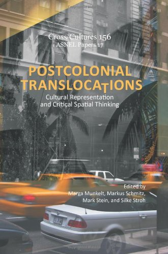 Colonial Cross (Postcolonial Translocations: Cultural Representation and Critical Spatial Thinking (Cross/Cultures - Readings in Post/Colonial Literatures and Cultures in English / ASNEL Papers 17, Band 156))