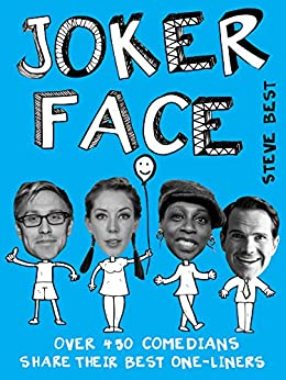 Joker Face: Over 450 Comedians Share Their Best One-liners by [Best, Steve]