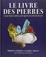 Le livre des pierres - Ce qu'elles sont et ce qu'elles enseignent de Robert Simmons
