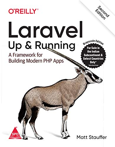 Laravel: Up & Running — A Framework for Building Modern PHP Apps, Second Edition