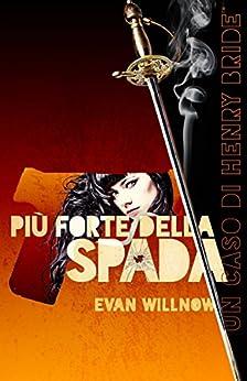 Più Forte della Spada (Italian Edition)