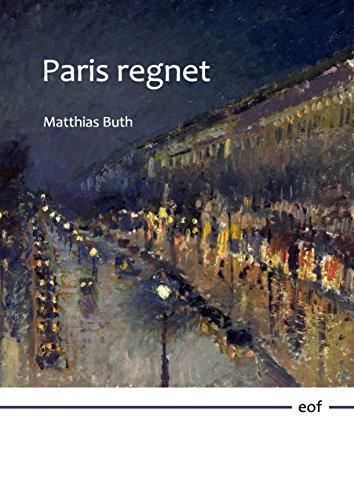 Paris regnet: Neue Gedichte (edition offenes feld 11)