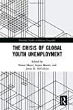 The Crisis of Global Youth Unemployment (Routledge Studies in Human Geography)