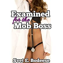 Examined for the Mob Boss (BDSM medical exam, MMF menage) (English Edition)