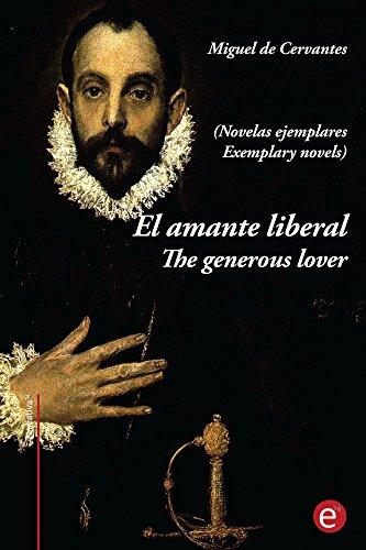 El amante liberal/The generous lover (Novelas ejemplares) (Edición bilingüe/Bilingual edition): Anotado/Anotated (Ediciones74) por Miguel de Cervantes