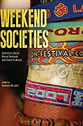 Weekend Societies: Electronic Dance Music Festivals and Event-Cultures