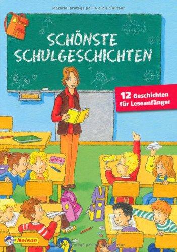 Xenos Verlag Schönste Schulgeschichten: 12 Geschichten für Erstleser: Nelson Lesewelt