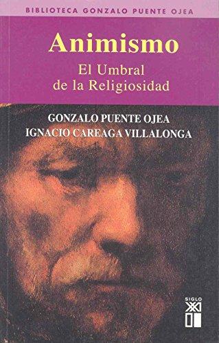 Animismo: El umbral de la religiosidad (Biblioteca Gonzalo Puente Ojea) por Gonzalo Puente Ojea
