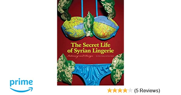 d03486f2e1530 Secret Life of Syrian Lingerie  Intimacy and Design  Amazon.co.uk  Malu  Halasa