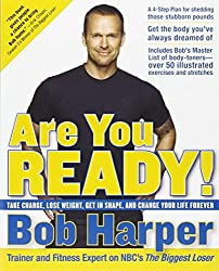 Are You Ready!: Take Charge, Lose Weight, Get in Shape, and Change Your Life Forever by Bob Harper (2008-12-30)