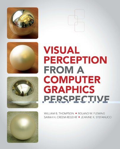 Visual Perception from a Computer Graphics Perspective [Hardcover] [2011] 1 Ed. William Thompson. Roland Fleming. Sarah Creem-Regehr. Jeanine Kelly Stefanucci