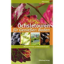 Öchsletouren für Genießer: Baden: Weinwanderwege und Weinentdeckungen