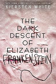 Dark Descent Of Elizabeth par Kiersten White