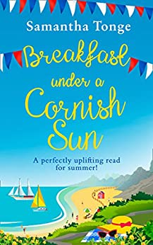 Breakfast Under A Cornish Sun: The perfect romantic comedy for summer by [Tonge, Samantha]