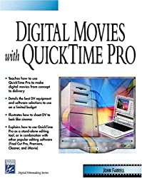 Digital Movies with Quicktime Pro (Digital Filmmaking Series)