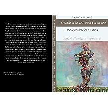 Verso y Prosa 3         Poemas a la Guerra y a la Paz: Invocación a Dios (Spanish Edition)