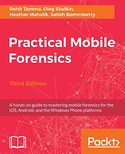 Practical Mobile Forensics- Third Edition por Rohit Tamma