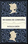 Mi dama de compañía par Natalia Girón Ferrer