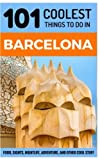 Barcelona Travel Guide: 101 Coolest Things to Do in Barcelona (Spain Travel Guide, Barcelona City Guide, Budget Travel Barcelona, Travel to Barcelona)