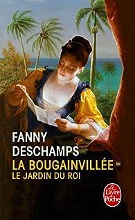La Bougainvillée, tome 1 : Le jardin du roi  par Fanny Deschamps