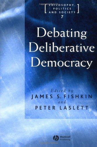Debating Delib Democracy (Philosophy, Politics & Society)