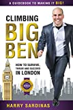 Climbing Big Ben: A Guidebook to Making It Big! How to Survive, Thrive, and Succeed in London (English Edition)